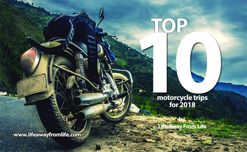TOP 10 Motorcycle trips for 2018