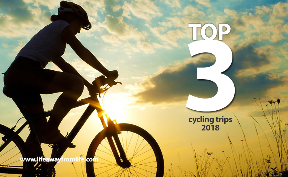 Top 3 Cycling trips by Life Away From Life